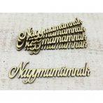 Fa felirat - Nagymamámnak (kb. 120*33*3 mm)